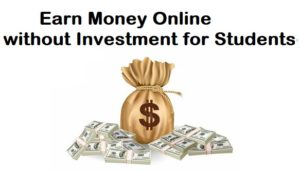 Earn Money Online without Investment for Students